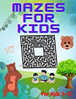 Mazes for kids: Challenging Mazes for Kids 8-12,A very interesting and mind-developing type of activity book