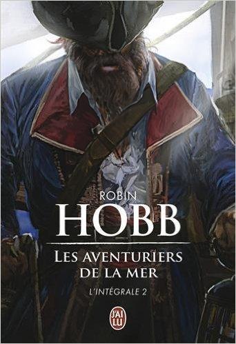 Les Aventuriers de la mer : Intégrale : Tome 2 de Robin Hobb ( 7 octobre 2015 )