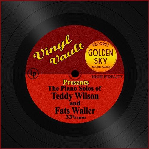 Vinyl Vault Presents the Piano Solos of Teddy Wilson and Fats Waller