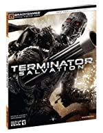 Terminator Salvation - The Video Game Official Strategy Guide de BradyGames