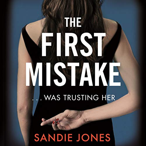 The First Mistake                   By:                                                                                                                                 Sandie Jones                               Narrated by:                                                                                                                                 Nathalie Buscombe                      Length: 9 hrs and 52 mins     2 ratings     Overall 4.5