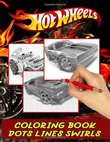 Hot Wheels Dots Lines Swirls Coloring Book: Unofficial Dots-Lines-Swirls Activity Books For Adult Hot Wheels