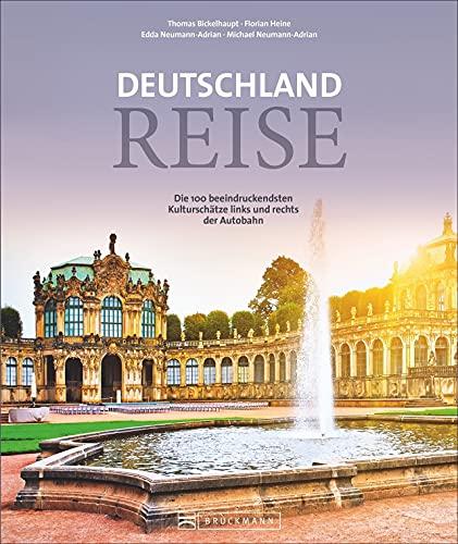 Reiseführer Deutschland: Deutschlandreise. Die 100 beeindruckendsten Kulturschätze links und rechts der Autobahn. Der Reiseführer für den Städtereisen-Roadtrip.