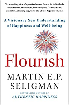Flourish: A Visionary New Understanding of Happiness and Well-being by [Martin E. P. Seligman]