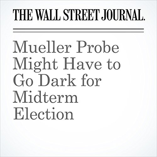 Mueller Probe Might Have to Go Dark for Midterm Election copertina