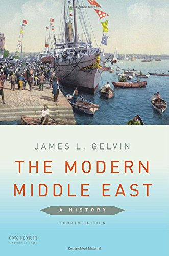 Compare Textbook Prices for The Modern Middle East: A History 4 Edition ISBN 9780190218867 by Gelvin, James L.