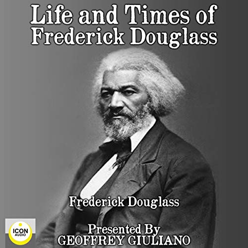 Life and Times of Frederick Douglass  By  cover art