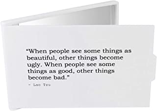 'When people see some things as beautiful, other things become ugly. When people see some things as good, other things become bad.' Quote By Lao Tzu Compact / Travel / Pocket Makeup Mirror (CM00021816)