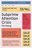 Subprime Attention Crisis: Advertising and the Time Bomb at the Heart of the Internet (FSG Originals x Logic) (English Edition)