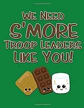 We Need S'more Troop Leaders Like You!: Wide Ruled Notebook