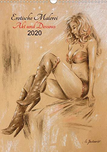 Erotische Malerei - Akt und Dessous (Wandkalender 2020 DIN A3 hoch)