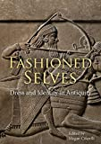 Fashioned Selves: Dress and Identity in Antiquity