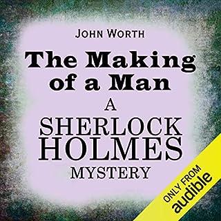 Sherlock Holmes: The Making of a Man                   Di:                                                                                                                                 John Worth                               Letto da:                                                                                                                                 Ric Jerrom                      Durata:  9 ore e 27 min     Non sono ancora presenti recensioni clienti     Totali 0,0