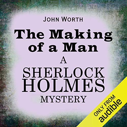 Sherlock Holmes: The Making of a Man audiobook cover art