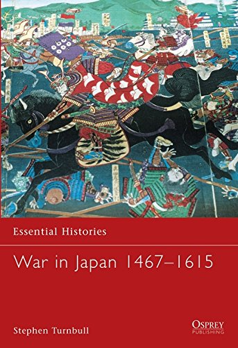 War in Japan 1467–1615 (Essential Histories)