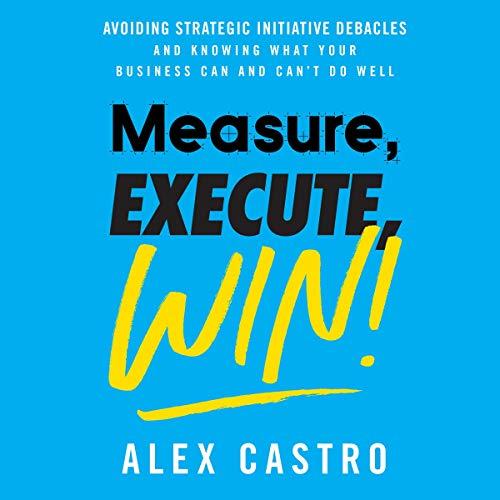 Measure, Execute, Win audiobook cover art