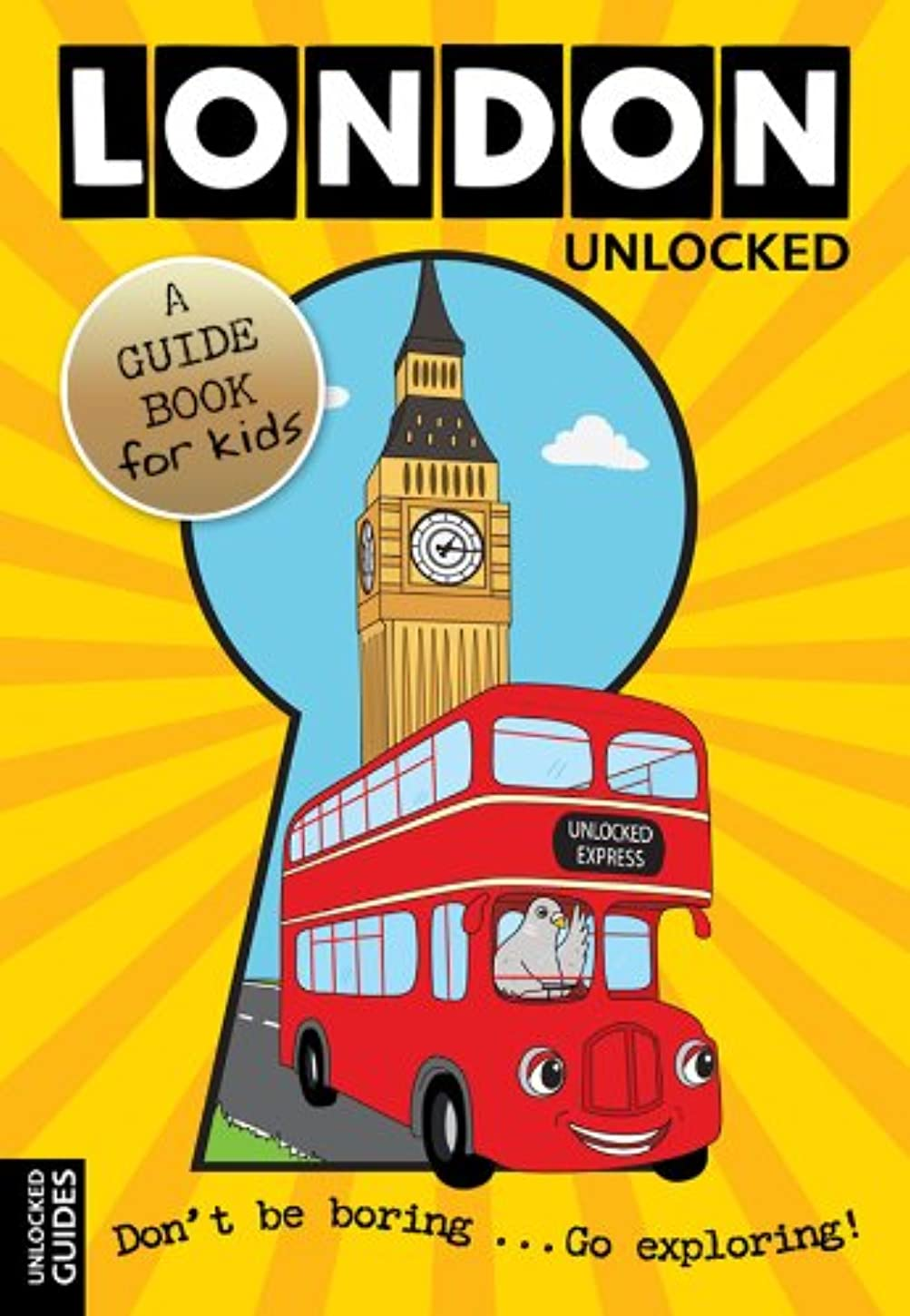 自分の論理的モロニックLondon Unlocked - A Guide Book for Kids (English Edition)