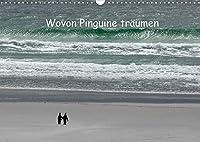 Wovon Pinguine traeumen (Wandkalender 2022 DIN A3 quer): Pinguinportraits mit witzigen Texten (Monatskalender, 14 Seiten )
