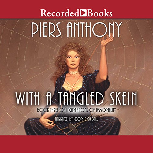 With a Tangled Skein     Incarnations of Immortality, Book Three              By:                                                                                                                                 Piers Anthony                               Narrated by:                                                                                                                                 George Guidall                      Length: 13 hrs and 47 mins     648 ratings     Overall 4.5