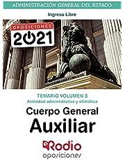 Cuerpo General Auxiliar. Temario Volumen 3. Actividad Administrativa y Ofimática: Administración General del Estado