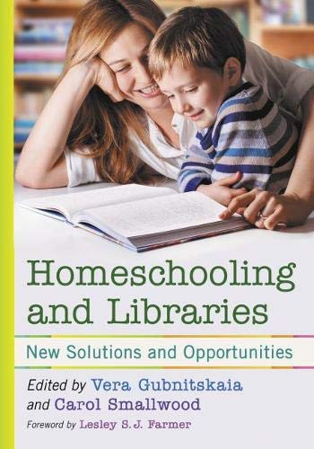 Compare Textbook Prices for Homeschooling and Libraries: New Solutions and Opportunities  ISBN 9781476674902 by Vera Gubnitskaia,Carol Smallwood,Foreword by Lesley S.J. Farmer,Vera Gubnitskaia,Carol Smallwood