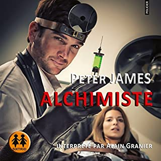 Alchimiste                   De :                                                                                                                                 Peter James                               Lu par :                                                                                                                                 Alain Granier                      Durée : 27 h et 1 min     36 notations     Global 4,4