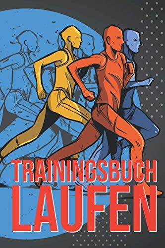 Trainingsbuch Laufen: Jogging Lauftagebuch für Änfänger und Fortgeschrittene um das Lauftraining zu erfassen - Mit Diagramm zur Motivation und als Vorbereitung zum Halbmarathon