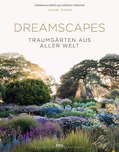 Dreamscapes: Traumgärten aus aller Welt