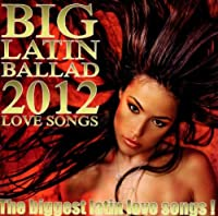 Big Latin Ballad 2012