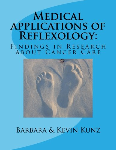 Medical applications of Reflexology:: Findings in Research about Cancer Care