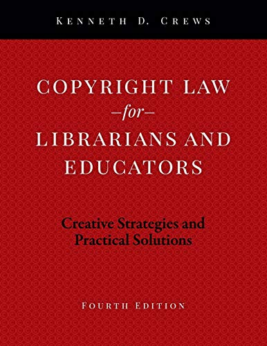 Compare Textbook Prices for Copyright Law for Librarians and Educators: Creative Strategies and Practical Solutions 4 Edition ISBN 9780838916292 by Crews, Kenneth D.