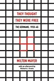 They Thought They Were Free: The Germans, 1933–45 - Milton Mayer
