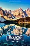 Diario de Viaje Canadá: Diario de Viaje forrado | 106 páginas, 15,24 cm x 22,86 cm | Para acompañarle durante su estancia