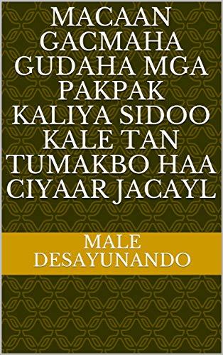 macaan gacmaha gudaha mga pakpak kaliya sidoo kale tan tumakbo haa ciyaar jacayl (Italian Edition)