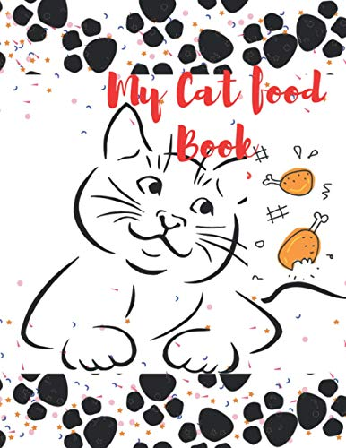 My Cat food Book: My Cat Food Notebook: A notebook for...
