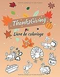 Livre de Coloriage pour Thanksgiving: Jour de Thanksgiving, fête de l'action de grâce | des pages a colorier pour enfants de 2-6 ans, diner de remerciement, automne, dinde| 8.5 * 11 pouces