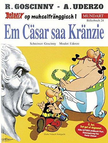 Asterix Mundart Moselfränkisch I: Em Cäsar saa Kränzie