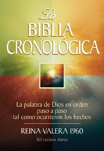 La Biblia Cronologica-RV 1960 = Chronological Bible-RV 1960