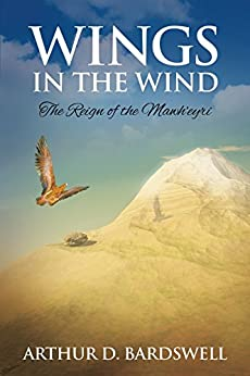 Wings in the Wind: The Reign of the Mawh'eyri by [Arthur David Bardswell]