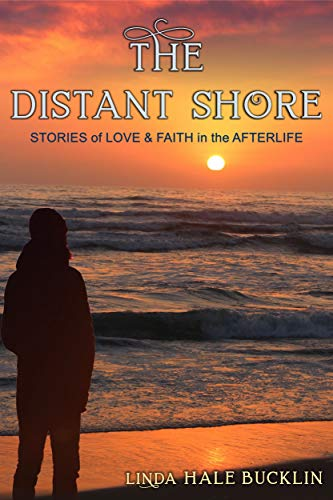 The Distant Shore: Stories of Love and Faith in the Afterlife