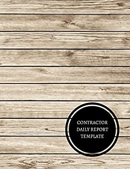 Paperback Contractor Daily Report Template: Construction Log Book