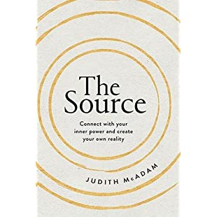 The Source Connect With Your Inner Power and Create Your Own Reality