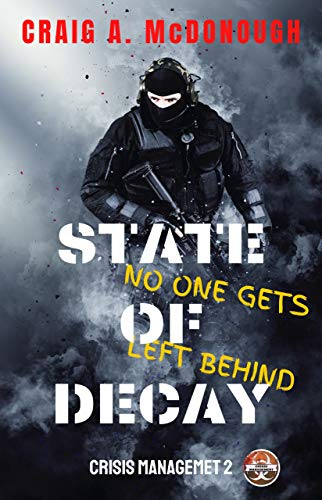 State of Decay: No One Gets Left Behind (Crisis Management Book 2) (English Edition)