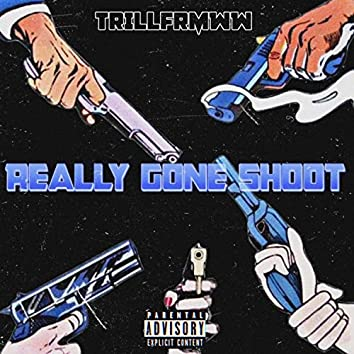 Really Gone Shoot (feat. Trillfrmww)