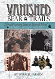 Vanished: Bear Trails: Stories of hunting bears on Kodiak Island
