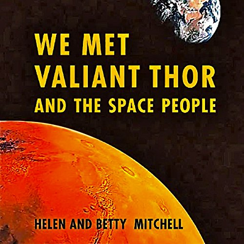 We Met Valiant Thor and the Space People audiobook cover art