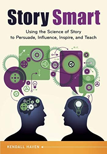 Story Smart Using the Science of Story to Persuade Influence Inspire and Teach product image