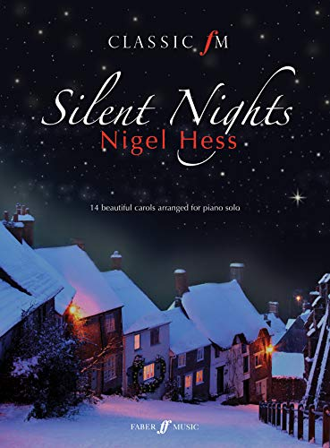 Silent Nights: 14 Beautiful Carols Arranged for Piano Solo (Classic Fm)