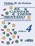 El cantar tiene sentido: Cancionero recreativo juvenil – Libro 4 (Spanish Edition)