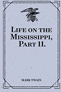 Life on the Mississippi, Part 11.